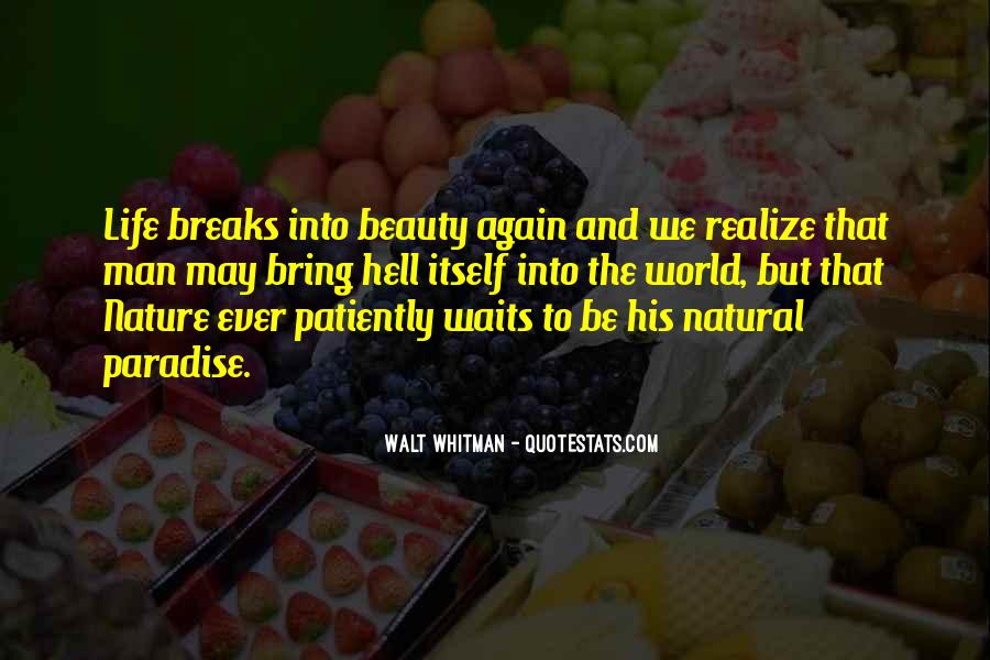 Quotes About Nature's Beauty And Life #1786739