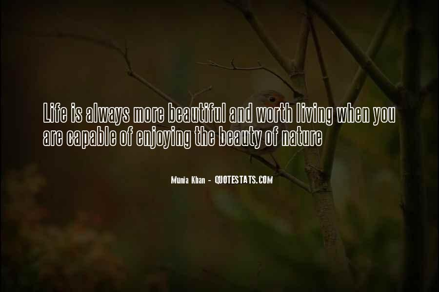 Quotes About Nature's Beauty And Life #335786