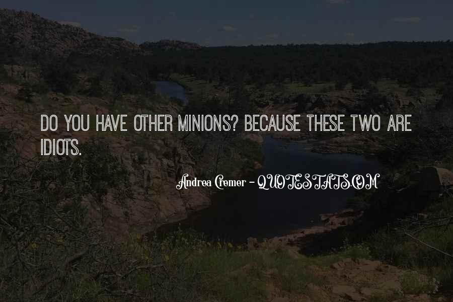 Quotes About Minions #1692252