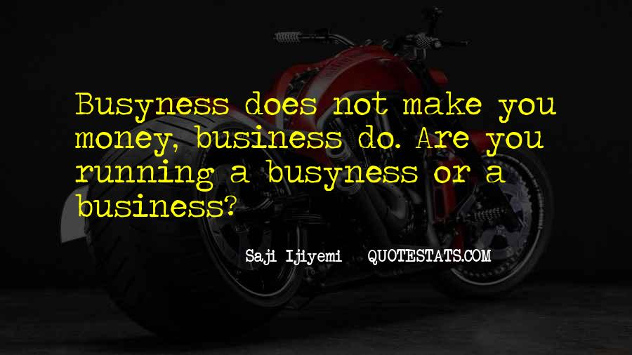 Quotes About Running Your Own Business #237653