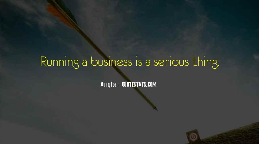 Quotes About Running Your Own Business #74597