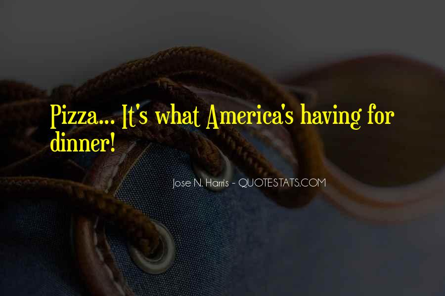 Quotes About Pizza For Dinner #407876