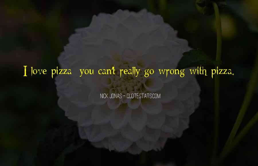 Quotes About Pizza And Love #1290233