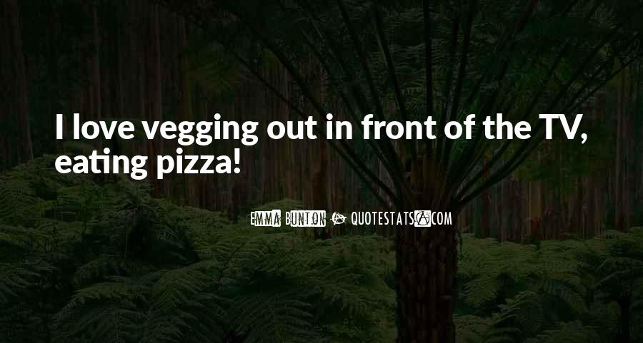 Quotes About Pizza And Love #393548