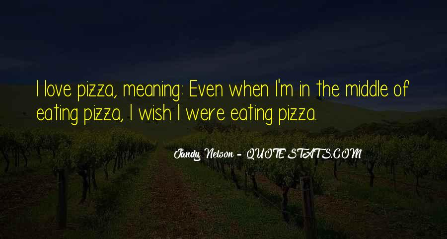 Quotes About Pizza And Love #937591