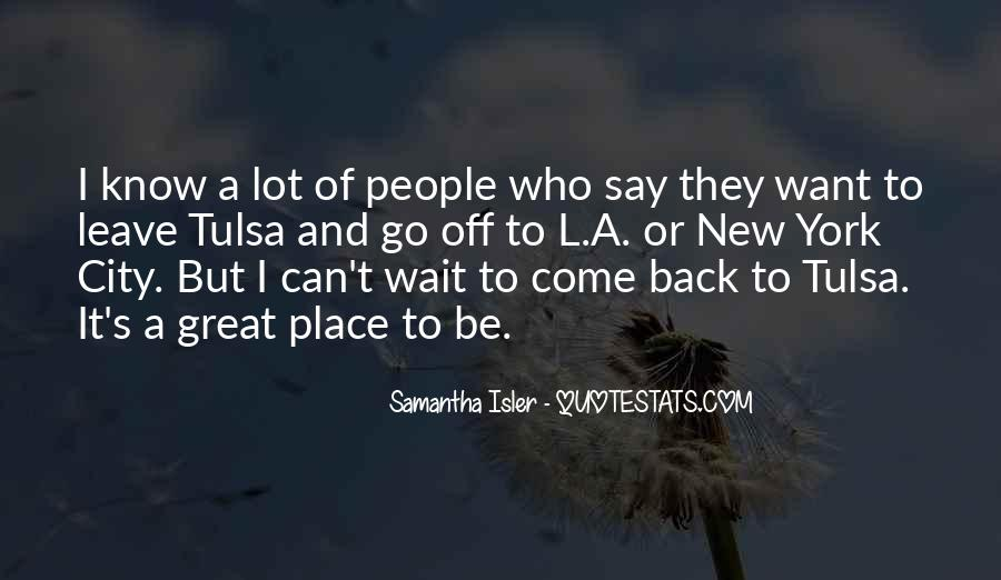 Quotes About They Come And They Go #55705