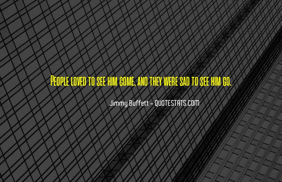 Quotes About They Come And They Go #59916