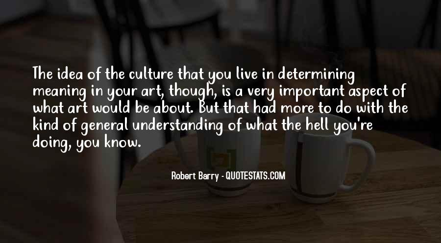 Quotes About Understanding Culture #1017291