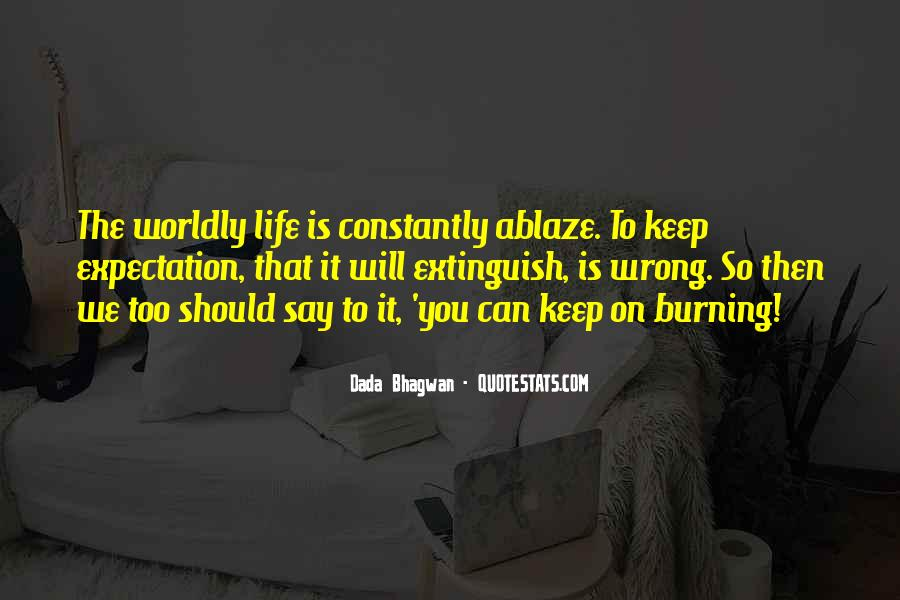 Quotes About Worldly Life #11919