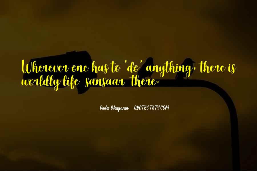 Quotes About Worldly Life #276435