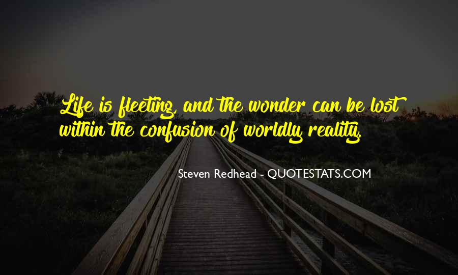 Quotes About Worldly Life #948135
