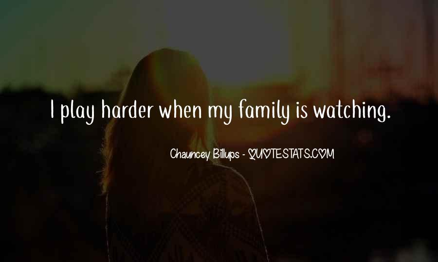 Quotes About Family Watching Over You #248688