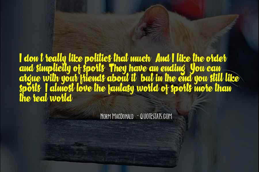 Quotes About Politics And Friends #243343