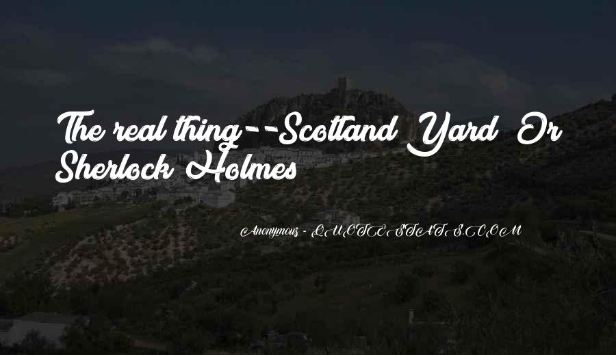 Quotes About Scotland Yard #44397