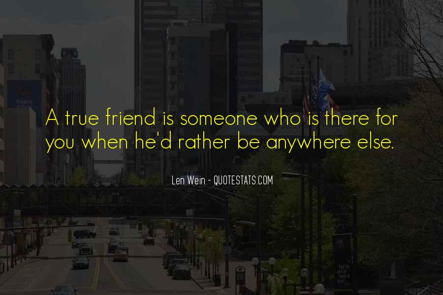 Quotes About Someone Who Is There For You #1271493