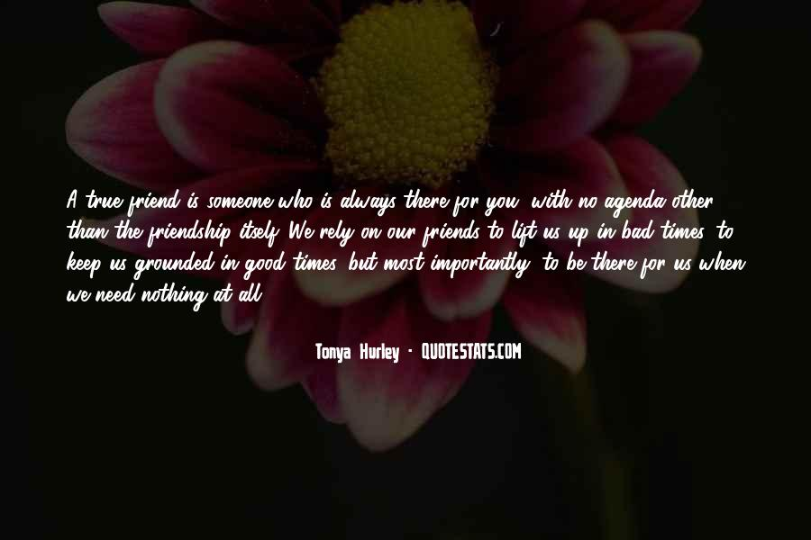 Quotes About Someone Who Is There For You #1863374