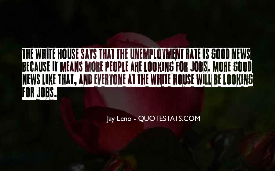 Quotes About The White House #112554