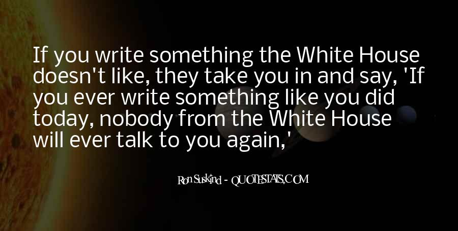 Quotes About The White House #147366