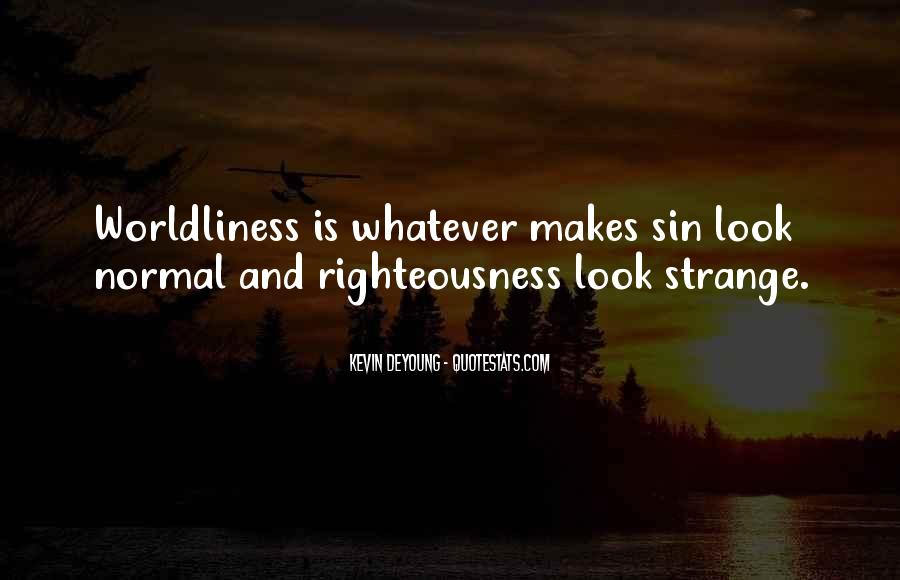 Quotes About Worldliness #1232747