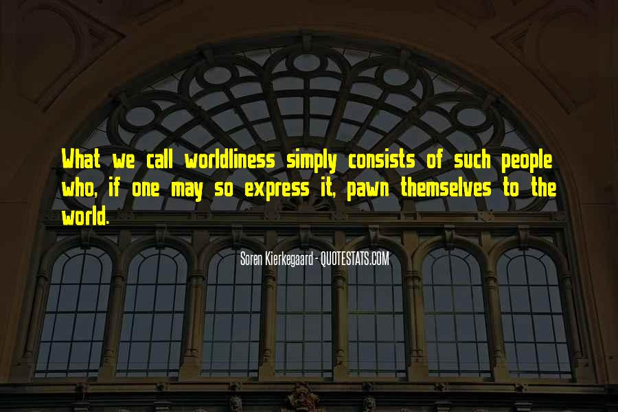 Quotes About Worldliness #1363860