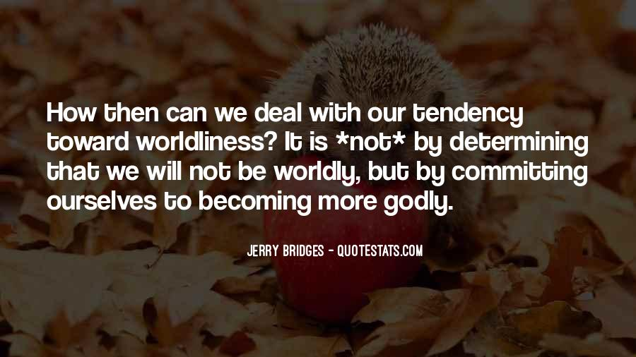 Quotes About Worldliness #1463735