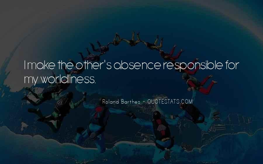 Quotes About Worldliness #1858021