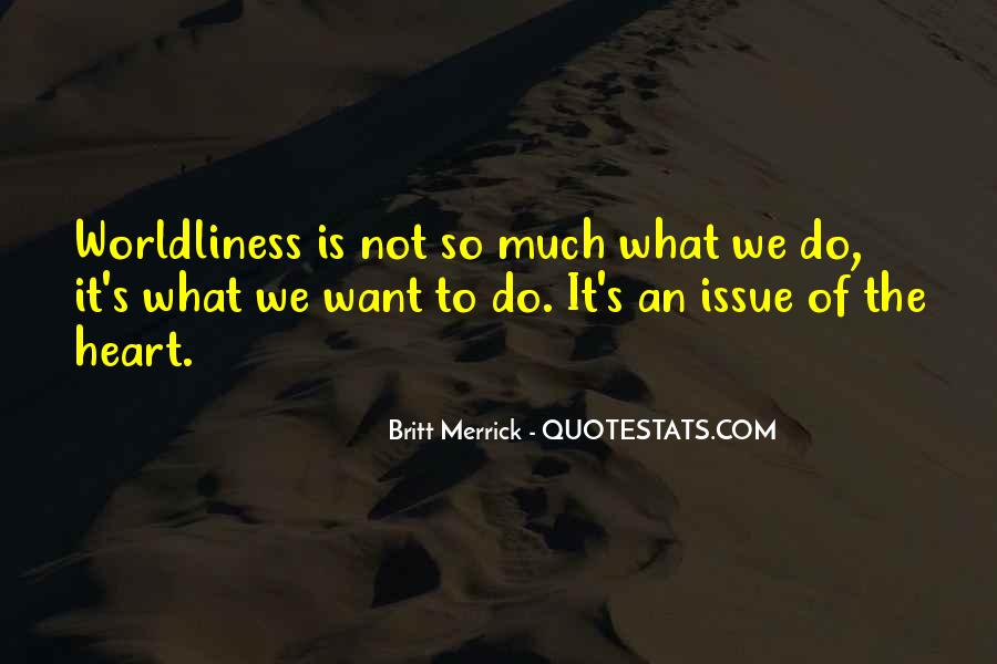 Quotes About Worldliness #249466