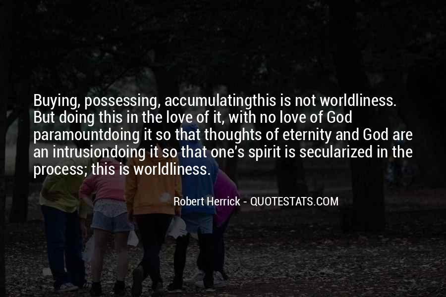 Quotes About Worldliness #366389