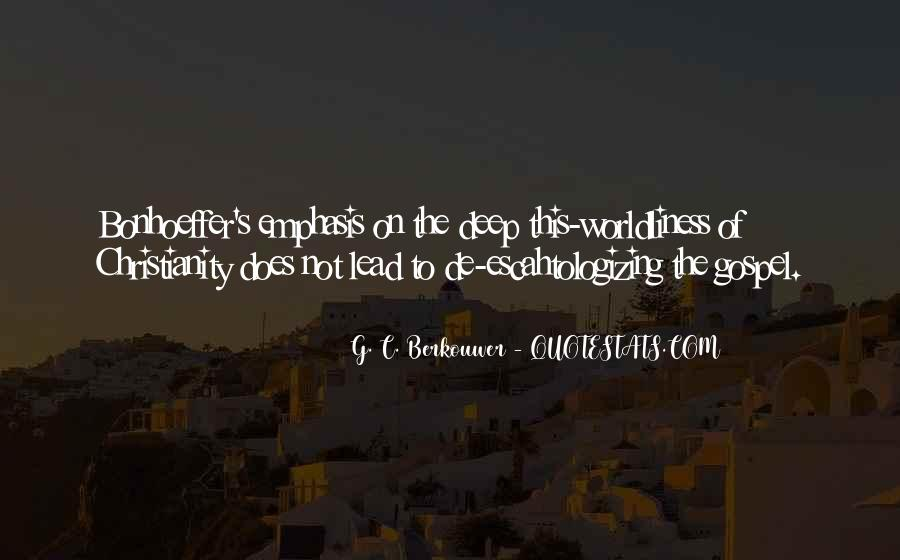 Quotes About Worldliness #455103