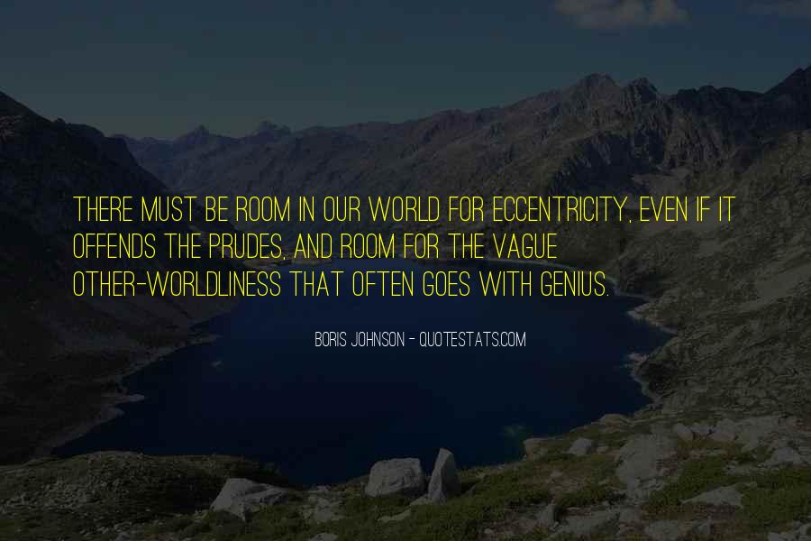 Quotes About Worldliness #476498