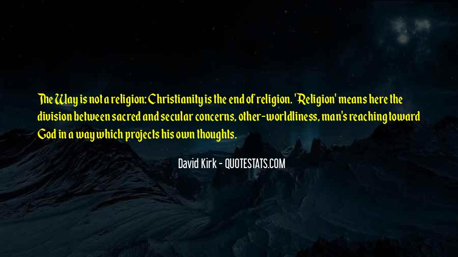 Quotes About Worldliness #715542