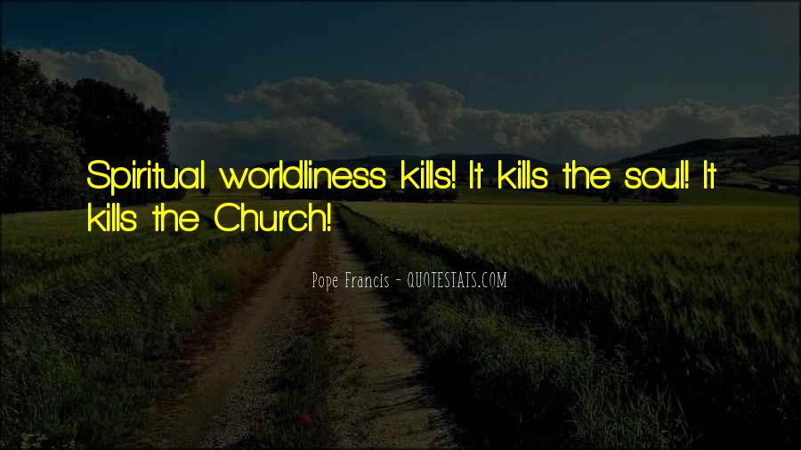 Quotes About Worldliness #976220
