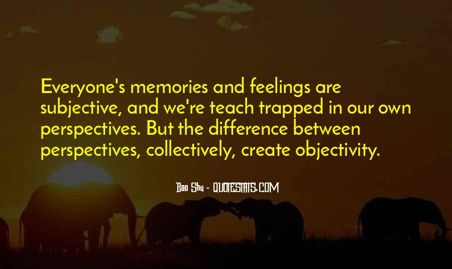 Quotes About Subjectivity And Objectivity #115617