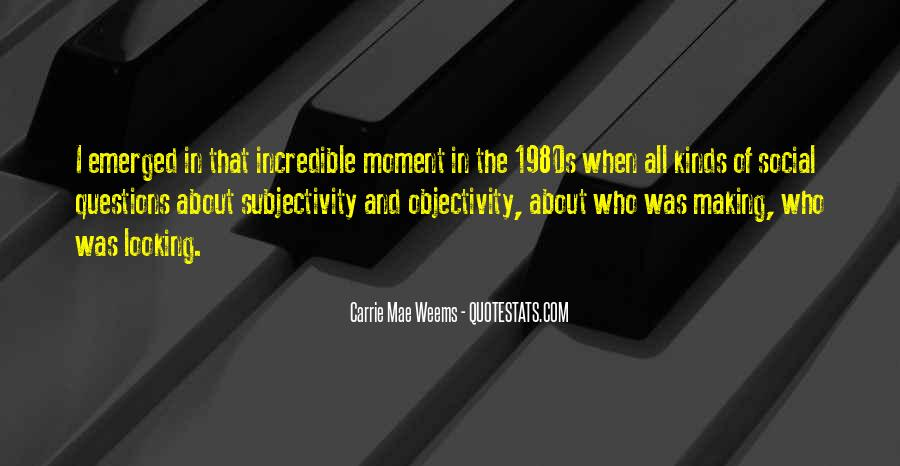 Quotes About Subjectivity And Objectivity #1449773