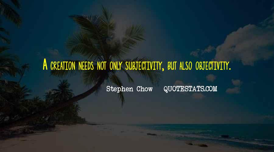 Quotes About Subjectivity And Objectivity #1652705