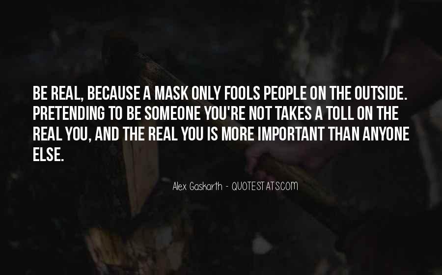 Quotes About Having A Mask #35664