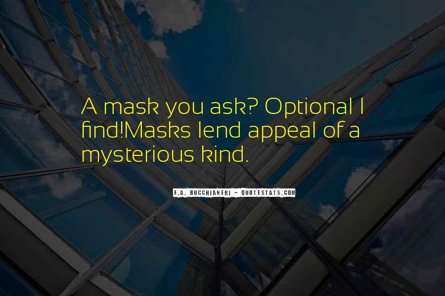 Quotes About Having A Mask #49535