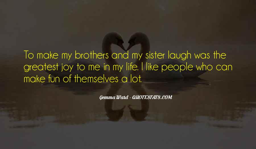Quotes About Brothers And Sister #1433646
