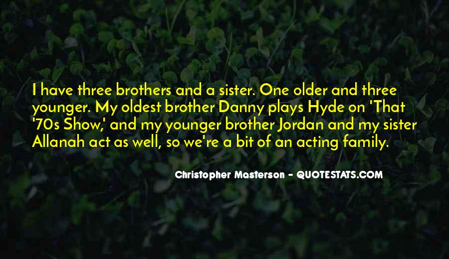Quotes About Brothers And Sister #1568954