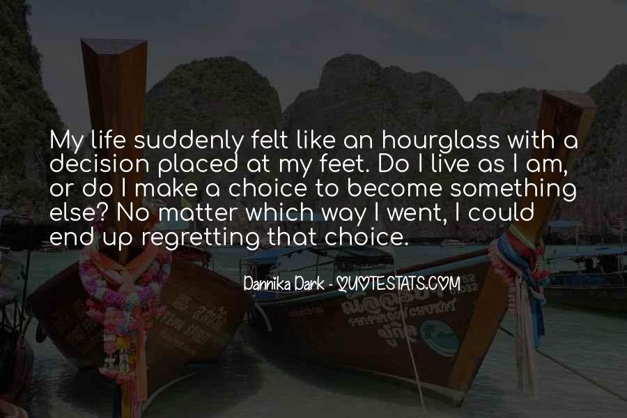 Quotes About Not Regretting A Decision #1793668