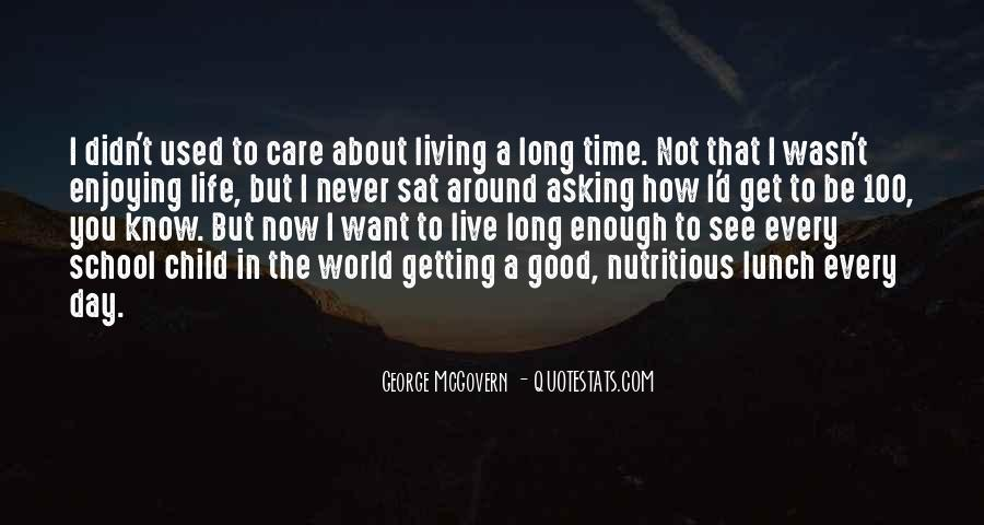 Quotes About Living And Enjoying Life #1763295