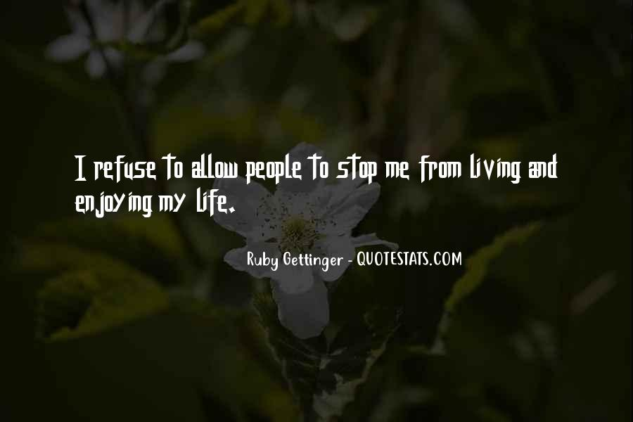 Quotes About Living And Enjoying Life #534287
