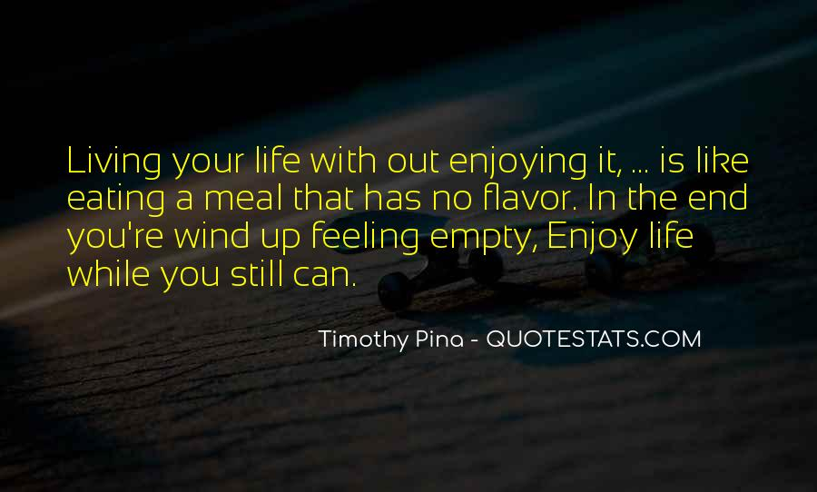 Quotes About Living And Enjoying Life #659124