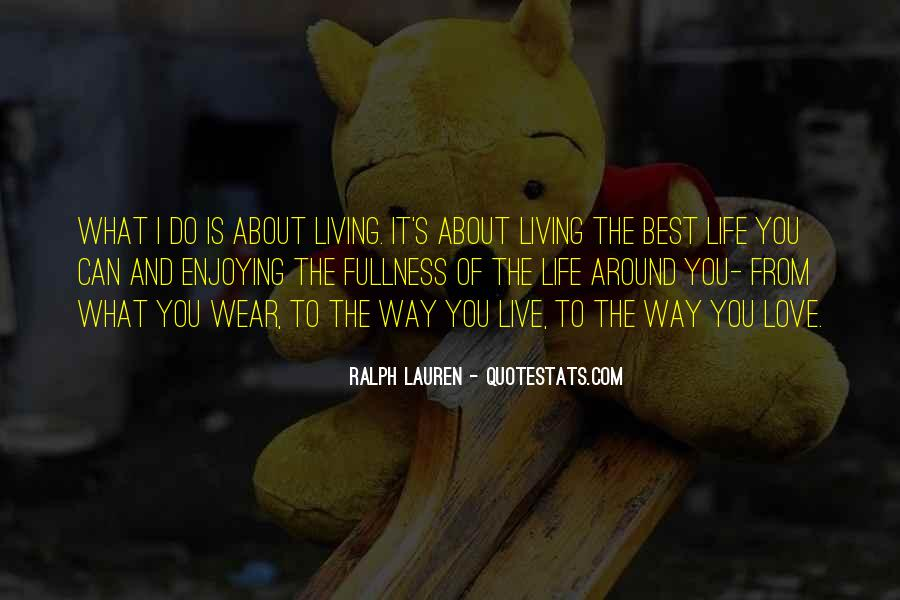 Quotes About Living And Enjoying Life #67132