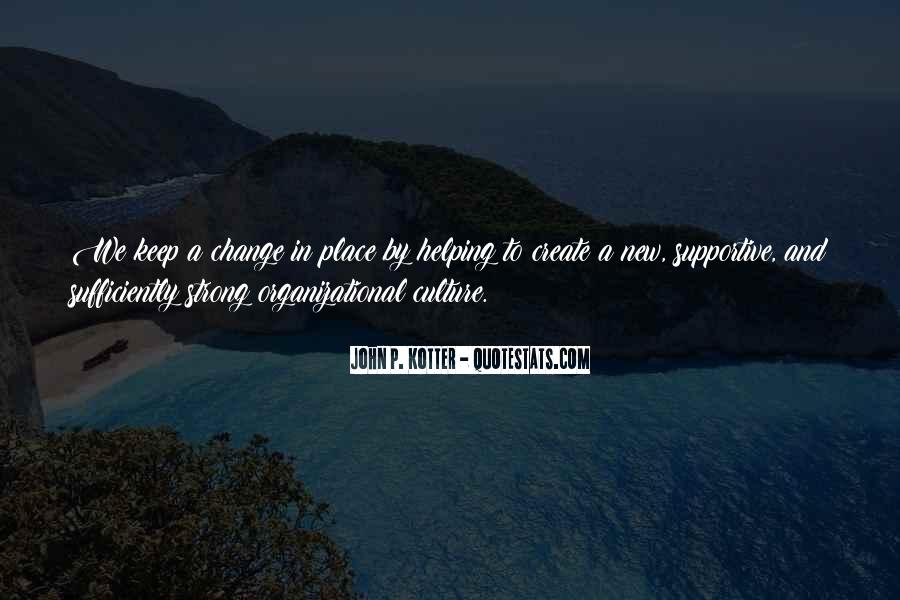Quotes About Organizational Change #216648