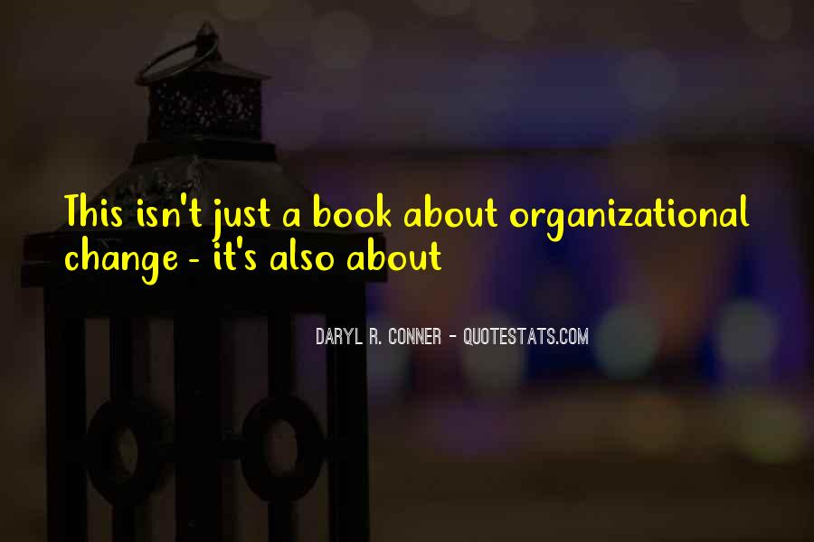 Quotes About Organizational Change #251625