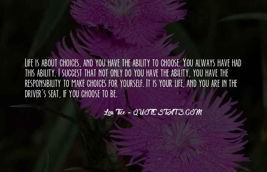 Quotes About The Life You Choose #19643