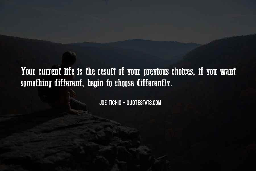Quotes About The Life You Choose #201407