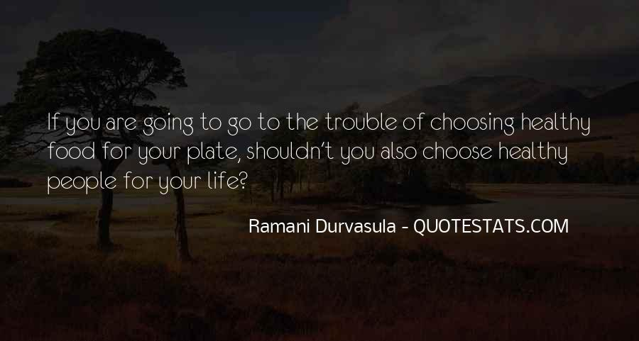 Quotes About The Life You Choose #217925