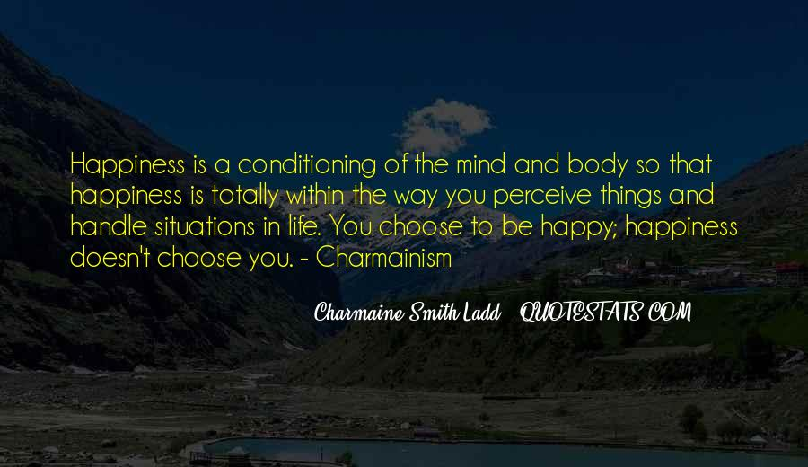 Quotes About The Life You Choose #247698